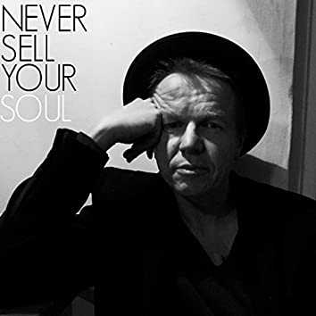 Never Sell Your Soul