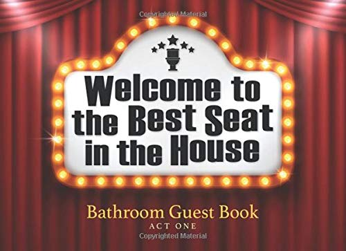 Welcome to the Best Seat in the House, Bathroom Guest Book, Act One: A Hilarious Family-Friendly and Coworker Safe Toilet Humor Novelty Gift with Puzzles