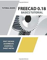 FreeCAD 0.18 Basics Tutorial: For Windows