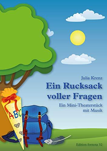 Ein Rucksack voller Fragen: Ein Mini-Theaterstück mit Musik