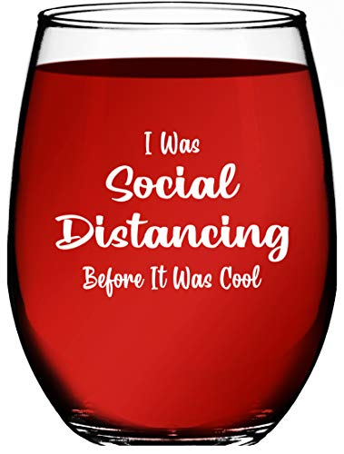 Social Distancing Wine Glass - Funny Social Distancing Gifts - Funny Quarantine Wine Glass - Birthday Gifts - 15oz