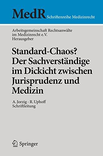 Standard-Chaos? Der Sachverständige im Dickicht zwischen Jurisprudenz und Medizin (MedR Schriftenreihe Medizinrecht)