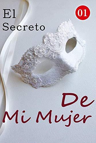 El Secreto De Mi Mujer 1: Tan Ansioso