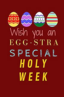 Wish you an egg-stra special Holy Week: Easter Notebook Gift Idea / Blank Composition Notebook to Write In for Notes, To D...