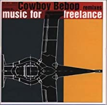 Cowboy Bebop Remixes: Music for Freelance by The Seatbelts (2008-01-01)