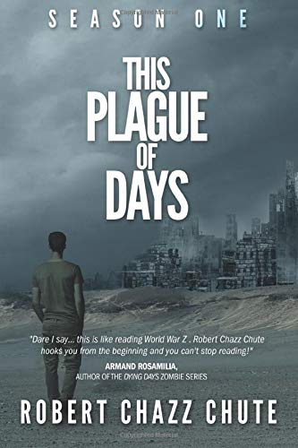 This Plague of Days, Season One: The Siege (The Zombie Apocalypse)