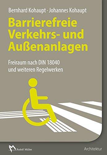 Barrierefreie Verkehrs- und Außenanlagen: Freiraum nach DIN 18040 und weiteren Regelwerken