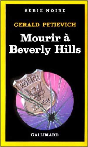 Mourir a Beverly Hills (Serie Noire 1)