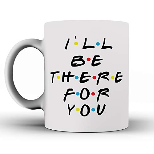 Funny – Taza I 'll Be There For You – Taza inspirado en Friends – Taza de café – Cita inspirada en Friends – Funny – Gifts – Taza de café de cerámica – Mejores amigos, la amistad You' re My langosta