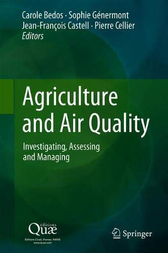 Agriculture and Air Quality: Investigating, Assessing and Managing