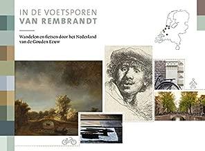 In de voetsporen van Rembrandt: Wandelen en fietsen door het Nederland van de Gouden Eeuw (Dutch Edition)