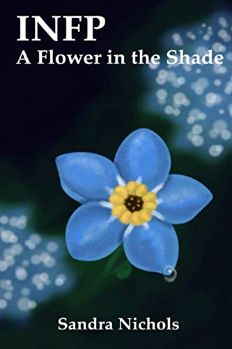 INFP: A Flower in the Shade: Hope for the Healer