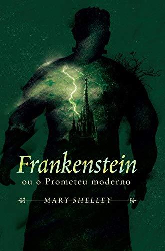Frankenstein ou o Prometeu moderno (Mestres do terror Livro 2)
