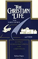 The Christian Life in the Early Church and Today According to St. Paul's First Epistle to the Corinthians 0962372137 Book Cover