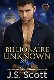 Billionaire Unknown ~ Blake (The Billionaire's Obsession Book 10)