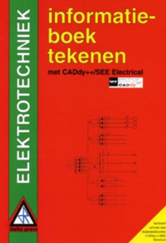 Informatieboek tekenen elektrotechniek: met CADdy++/SEE Electrical