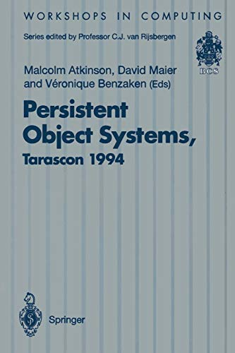 Persistent Object Systems: Proceedings of the Sixth International Workshop on Persistent Object Systems, Tarascon, Provence, France, 5–9 September 1994 (Workshops in Computing)