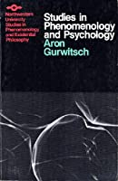 Studies in Phenomenology and Psychology (Studies in Phenomenology and Existential Philosophy)