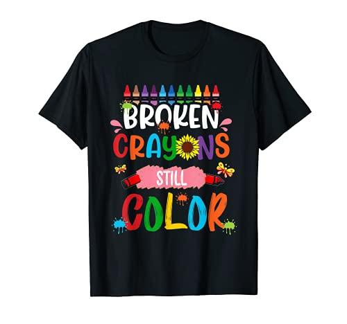 Broken Crayons Still Color Happy First Day Of School T-Shirt