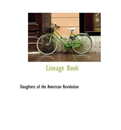 [(Lineage Book)] [Author: Daughters of the American Revolution] published on (October, 2008)