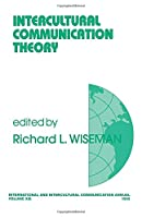 Intercultural Communication Theory (International and Intercultural Communication Annual)