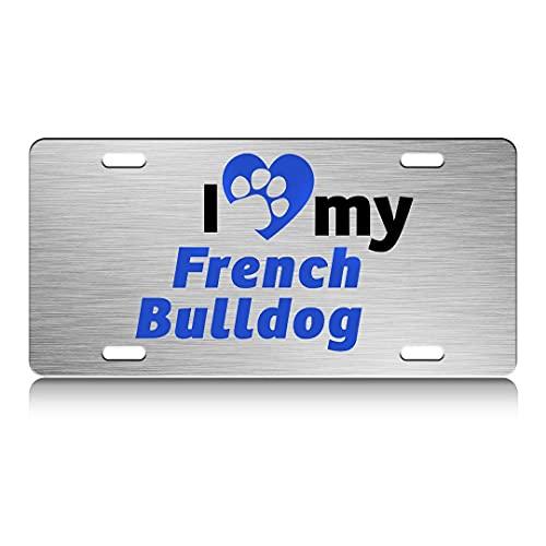 Press Fans - I Love My French Bulldog Dog S.Steel Car SUV Truck License Plate Decorative Tag Chrome-D#t96