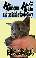 Kurious Katz and the Snickerdoodle Stor: Large Print (A Kitty Adventure for Kids and Cat Lovers)