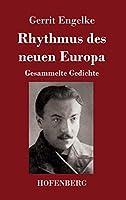 Rhythmus des neuen Europa: Gesammelte Gedichte