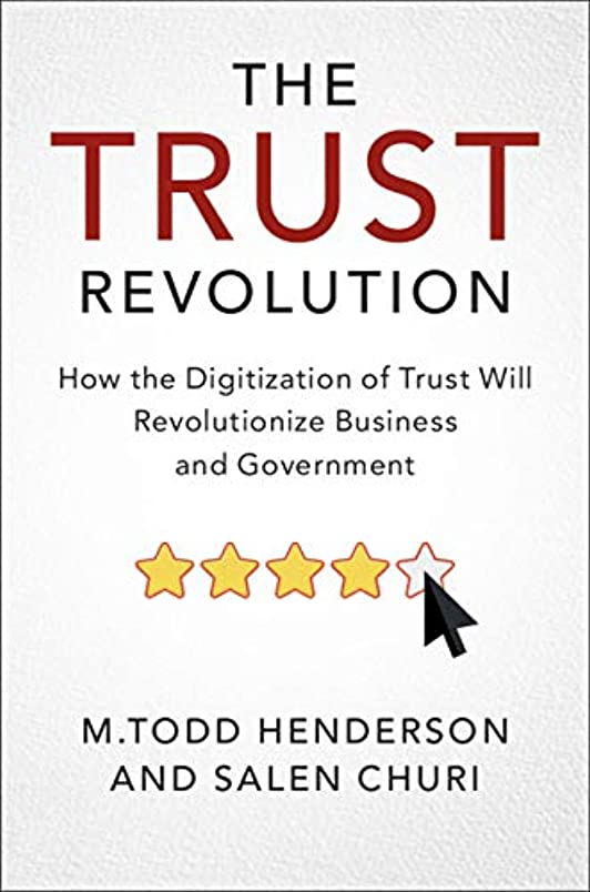 ギャング取り囲む四半期The Trust Revolution: How the Digitization of Trust Will Revolutionize Business and Government (English Edition)