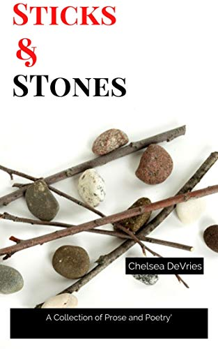 Sticks and Stones: Poetry and Prose (English Edition)