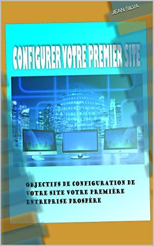 Couverture du livre Objectifs de configuration de votre site Votre première entreprise prospère