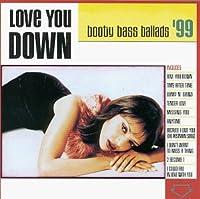 Love You Down: Booty Bass Ballads 99