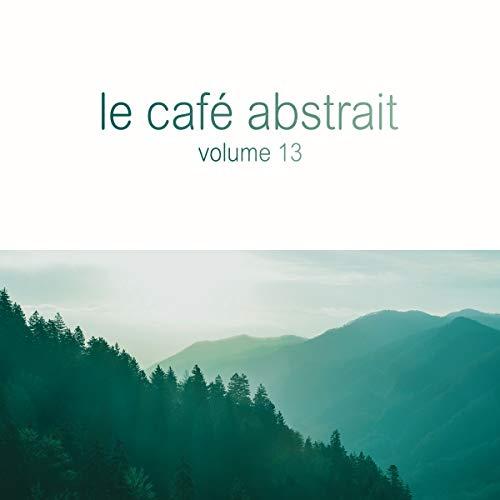 Le Cafe' Abstrait Vol.13
