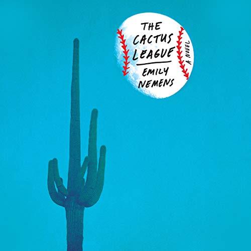 The Cactus League Audiobook By Emily Nemens cover art