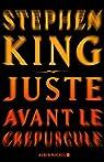 Juste avant le crépuscule par King