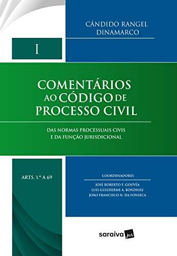 Comentários ao código de processo civil - 1ª edição de 2018: Das normas processuais civis e da função jurisdicional - Arts. 1 a 69
