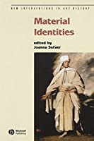 Material Identities (New Interventions in Art History)