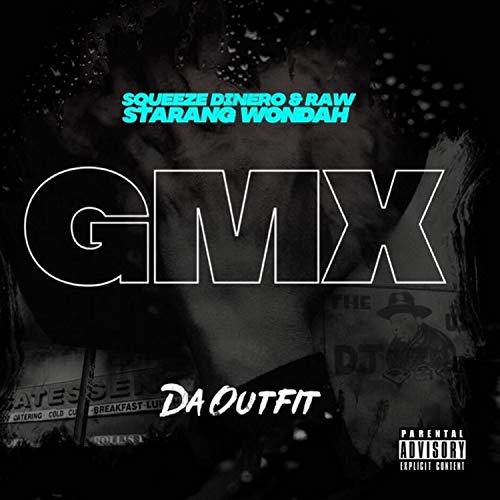 GMX (feat. Starang Wondah, Raw & Squeeze Dinero) [Explicit]