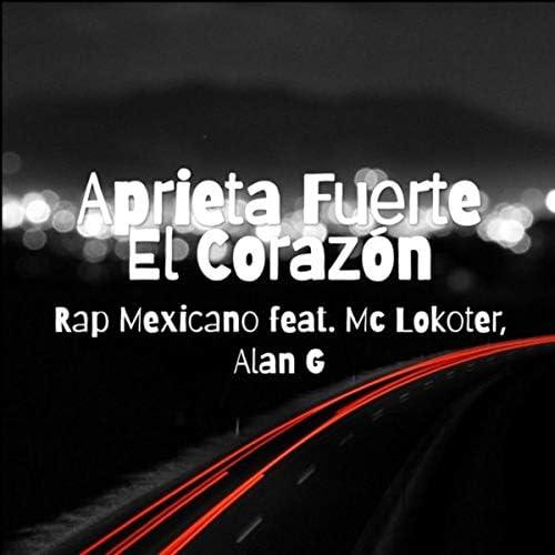Rap Mexicano feat. MC Lokoter & Alan G