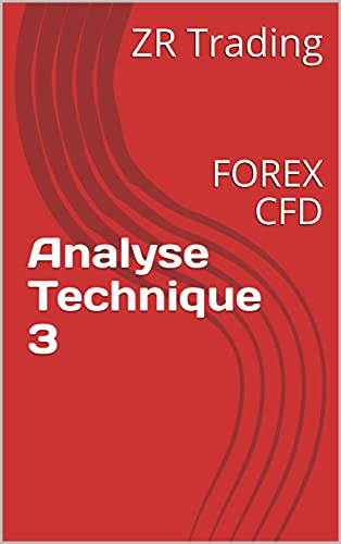 Analyse Technique 3: FOREX CFD (French Edition)
