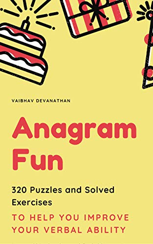 Anagram Fun: 320 Puzzles and Solved Exercises to Help you...