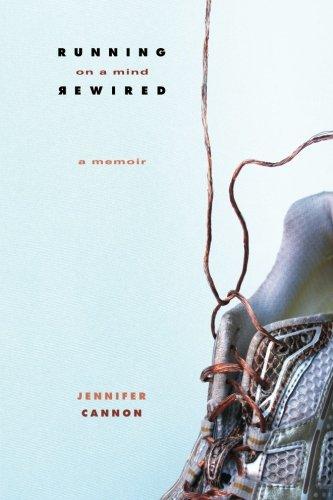 Running on a Mind Rewired: A Memoir