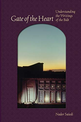 Gate of the Heart: Understanding the Writings of the Baha'i