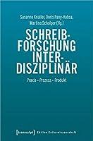 Schreibforschung interdisziplinaer: Praxis - Prozess - Produkt