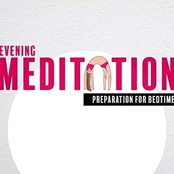 Evening Meditation. Preparation for Bedtime. Calm Mind = Calm Sleep