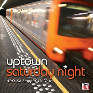 Uptown Saturday Night - Ain't No Stoppin' Us Now - Time Life