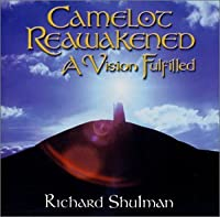 Camelot Reawakened-a Vision Fulfilled