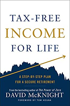 Tax-Free Income for Life  A Step-by-Step Plan for a Secure Retirement