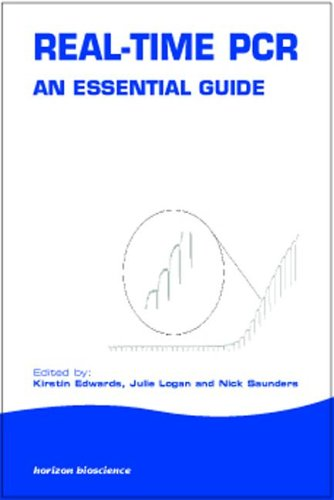 Real-Time Pcr: An Essential Guide (Horizonbioscience)