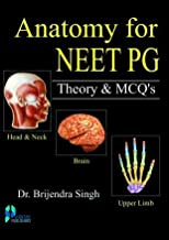 ANATOMY FOR NEET PG THEORY & MCQ'S (VOL - 1 & 2) [Paperback] [Jan 01, 2017] Singh, Brijendra and Scientific Publisher